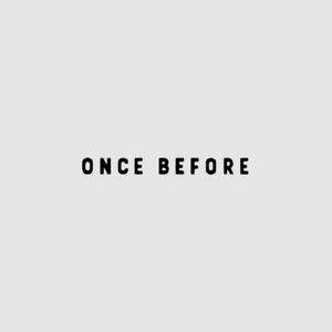 Once Before
