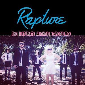 Rapture: The Ultimate Blondie Experience