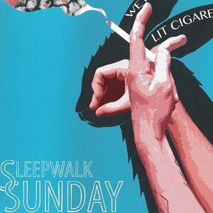Sleepwalk Sunday