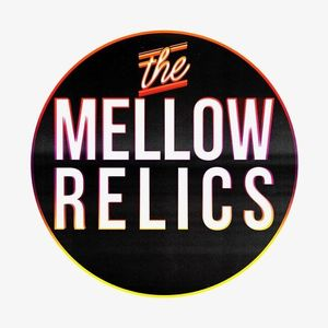 The Mellow Relics