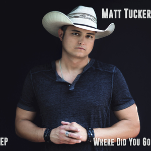 Matt Tucker: Country Music Singer/ Songwriter