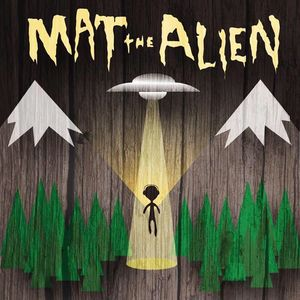 Mat The Alien