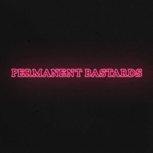 Permanent Bastards