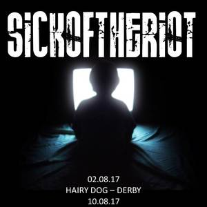 Sickoftheriot