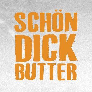 Schön Dick Butter