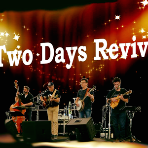 TWO DAYS Revival
