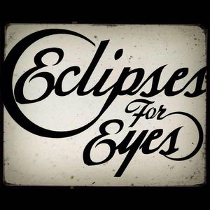 Eclipses For Eyes