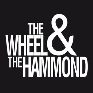 The Wheel & The Hammond