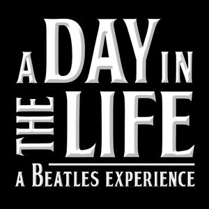 A Day In The Life: A Beatles Experience