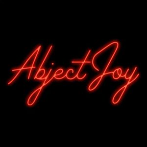Abject Joy