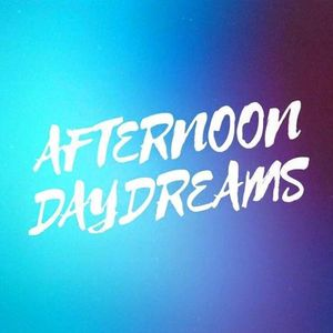 Afternoon Daydreams