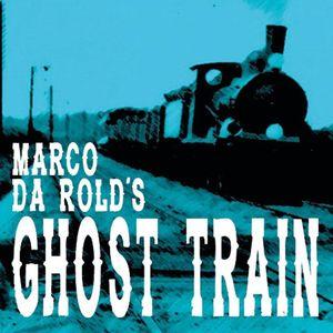 Marco Da Rold's Ghost Train