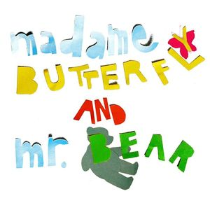 Madame Butterfly & Mister Bear