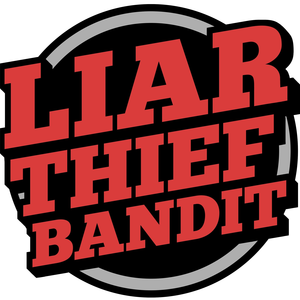 Liar Thief Bandit