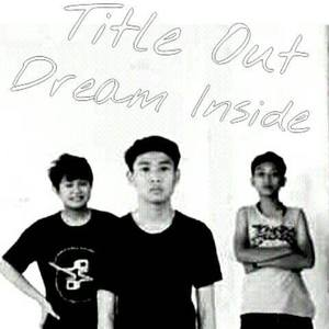 Title out Dream Inside
