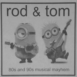 Rod and Tom