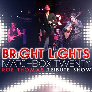 Bright Lights Matchbox Twenty Tribute Show