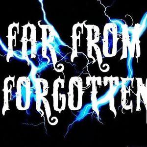 Far From Forgotten