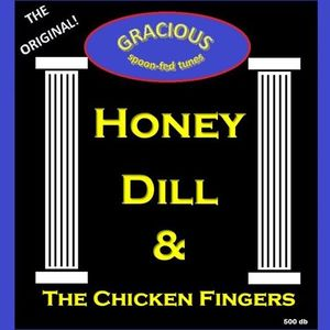Honey Dill & The Chicken Fingers
