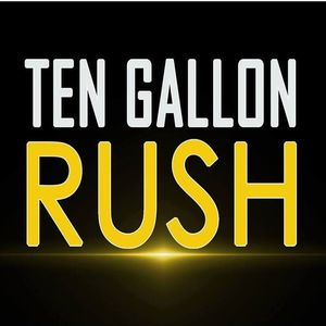 Ten Gallon Rush