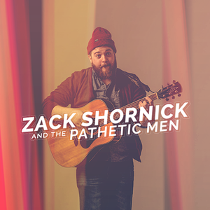Zack Shornick and The Pathetic Men