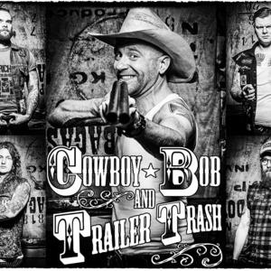 Cowboy Bob And Trailer Trash