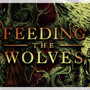 Feeding the Wolves