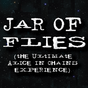 JAR OF FLIES (the ultimate AIC experience)