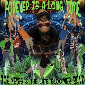 "Joe Keyes ""The Late Bloomer"" and The Late Bloomer Band"