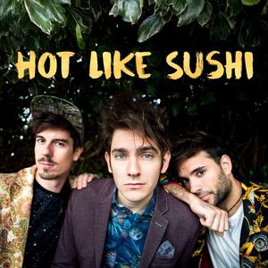 Hot Like Sushi