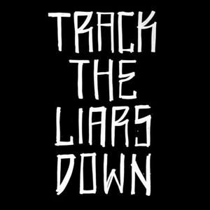 Track The Liars Down