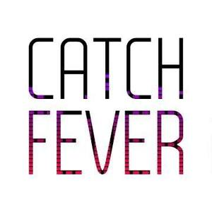 Catch Fever
