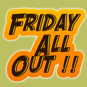Friday All Out
