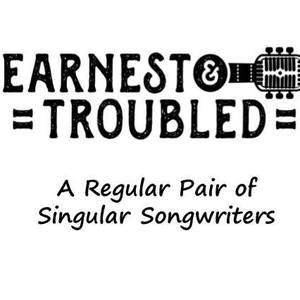 Earnest & Troubled