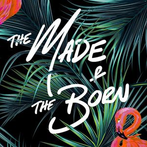 The Made and The…