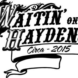 Waitin' On Hayden