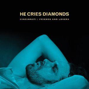 HE CRIES DIAMONDS
