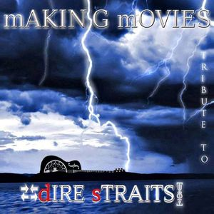 Making Movies, The Dire Straits Tribute