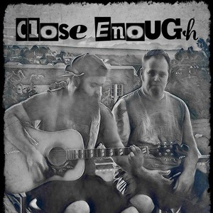 Close Enough Acoustic