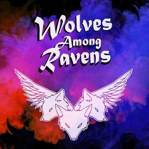 Wolves Among Ravens