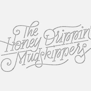 The Honey Drippin' Mudskippers
