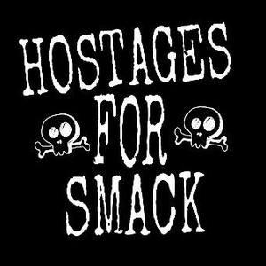 Hostages For Smack