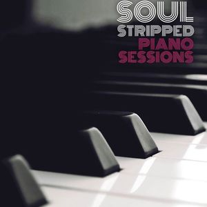 Soul Stripped Piano Sessions
