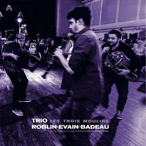 Trio Roblin/Evain/Badeau