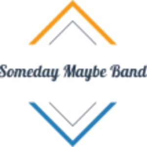 Someday Maybe Band
