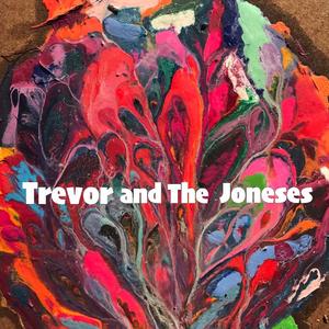 Trevor and The Joneses