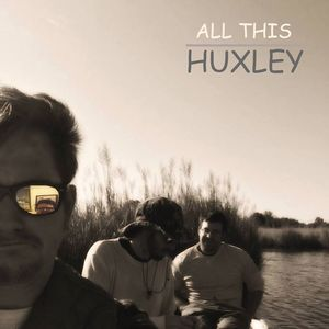 All This Huxley
