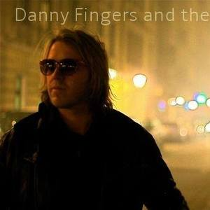 Danny Fingers and…
