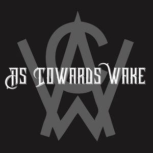 As Cowards Wake