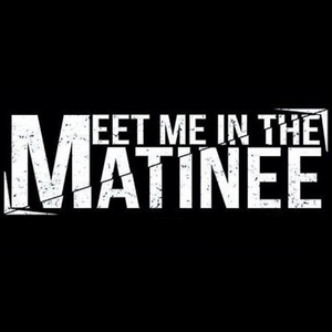 Meet Me In The Matinee